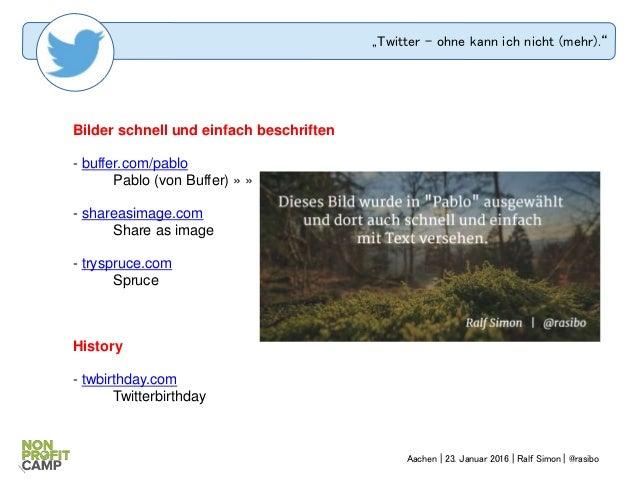 """""""Twitter – ohne kann ich nicht (mehr)."""" Bilder schnell und einfach beschriften - buffer.com/pablo Pablo (von Buffer) » » -..."""