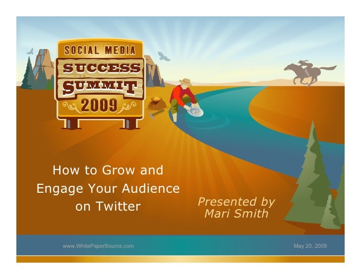How to Grow and Engage Your Audience      on Twitter               Presented by                                Mari Smith ...