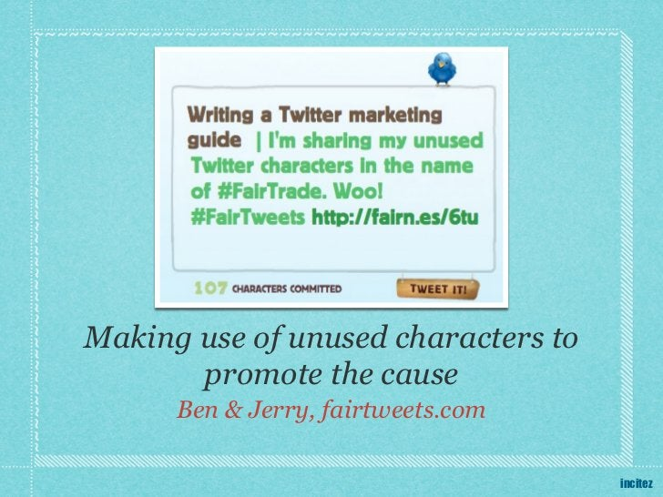 Making use of unused characters to       promote the cause      Ben & Jerry, fairtweets.com                               ...