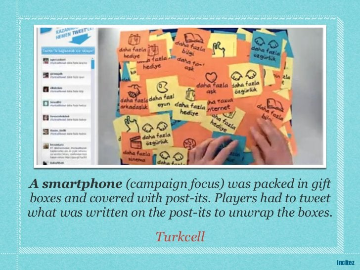 A smartphone (campaign focus) was packed in giftboxes and covered with post-its. Players had to tweetwhat was written on t...