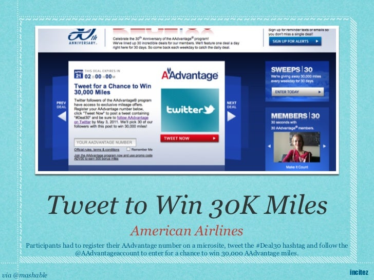 Tweet to Win 30K Miles                                         American Airlines      Participants had to register their A...