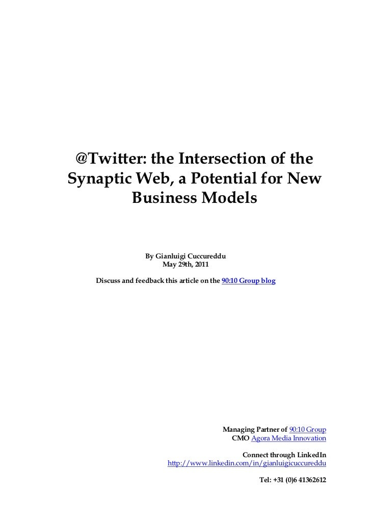 @Twitter: the Intersection of theSynaptic Web, a Potential for New        Business Models                  By Gianluigi Cu...