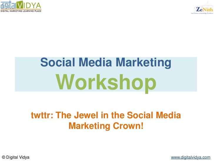 Social Media Marketing                       Workshop                  twttr: The Jewel in the Social Media               ...