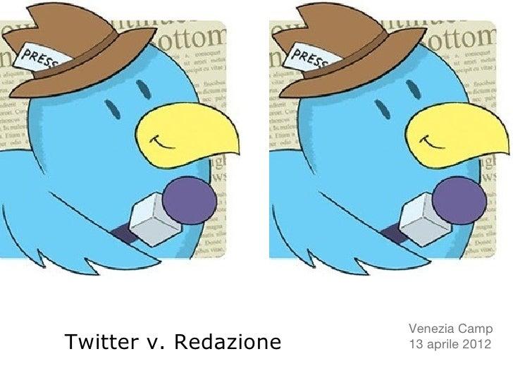 Venezia CampTwitter v. Redazione   13 aprile 2012