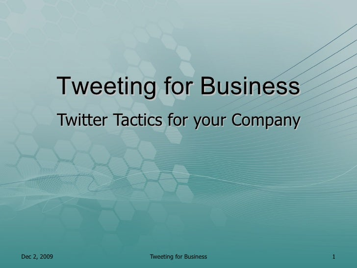 Tweeting for Business Twitter Tactics for your Company