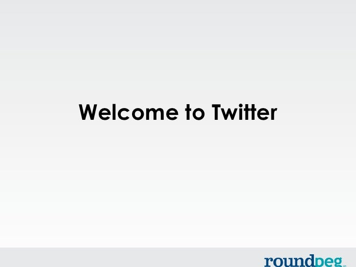 Welcome to Twitter