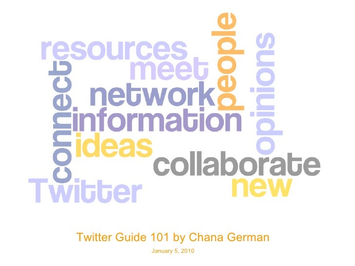 Twitter Guide 101 by Chana German January 5, 2010