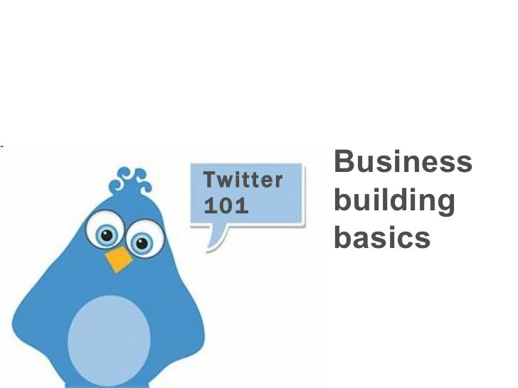 Twitter  101 Business  building  basics