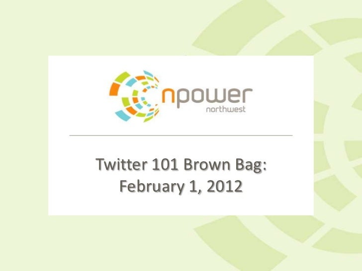 Twitter 101 Brown Bag:   February 1, 2012