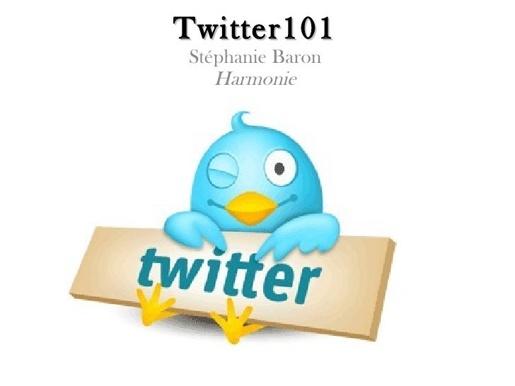 Twitter101Stéphanie Baron   Harmonie