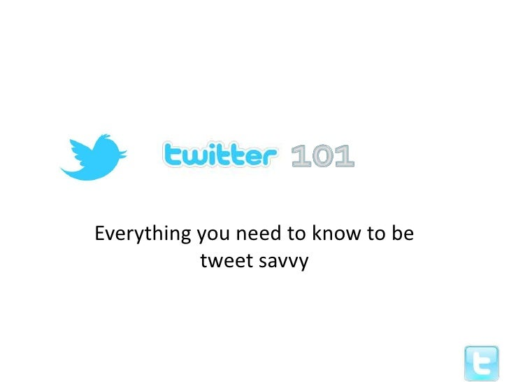 Everything you need to know to be           tweet savvy