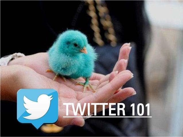 TWITTER 101 TWITTER 101