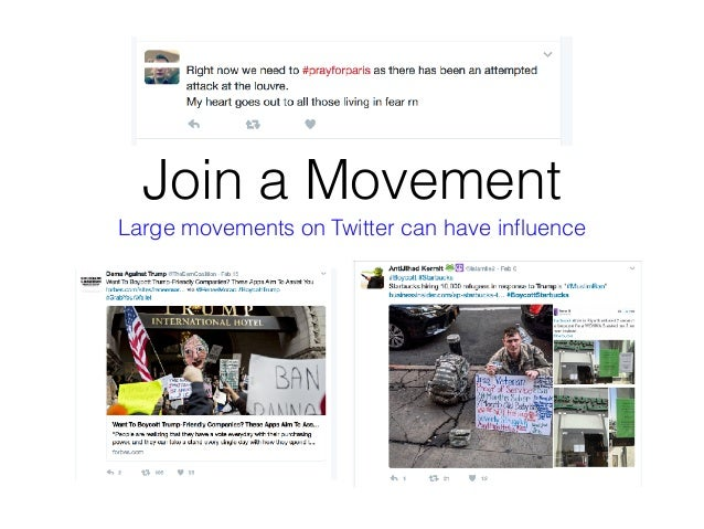 Join a Movement Large movements on Twitter can have influence