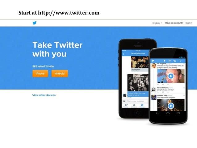 Start at http://www.twitter.com