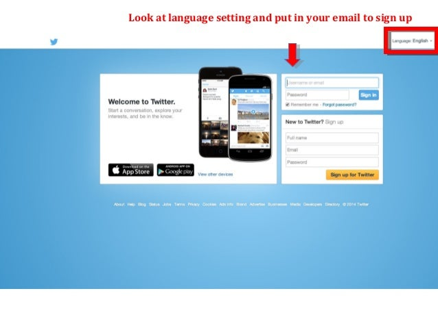 Look at language setting and put in your email to sign up