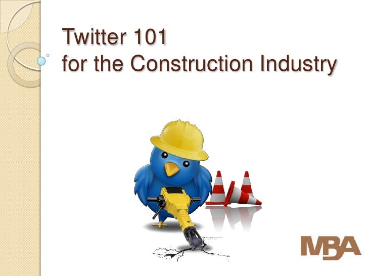 Twitter 101for the Construction Industry