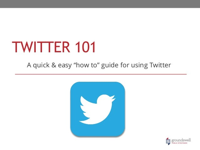 """TWITTER 101 A quick & easy """"how to"""" guide for using Twitter"""