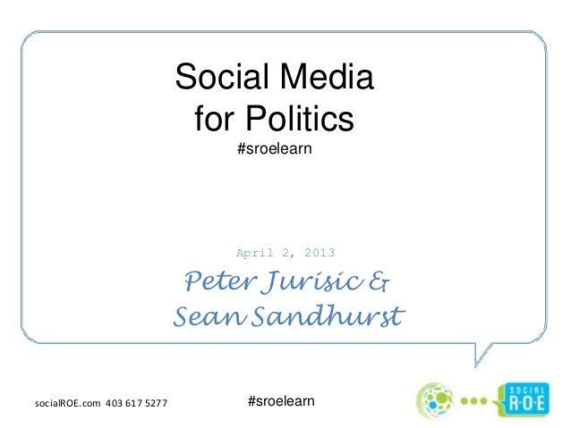 Social Media                              for Politics                                 #sroelearn                         ...