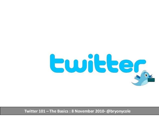 Twitter 101 – The Basics : 8 November 2010- @bryonycole
