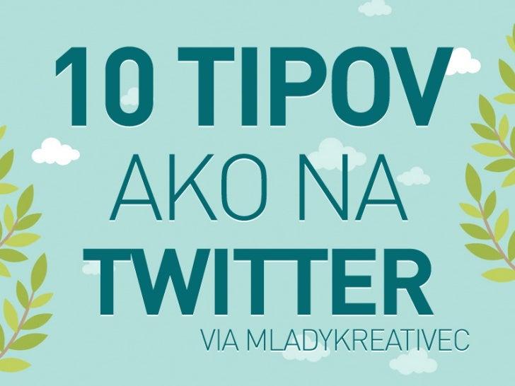 10 Tipov ako na Twitter!