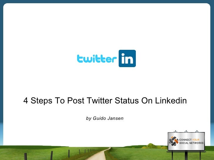 4 Steps To Post Twitter Status On Linkedin                 by Guido Jansen