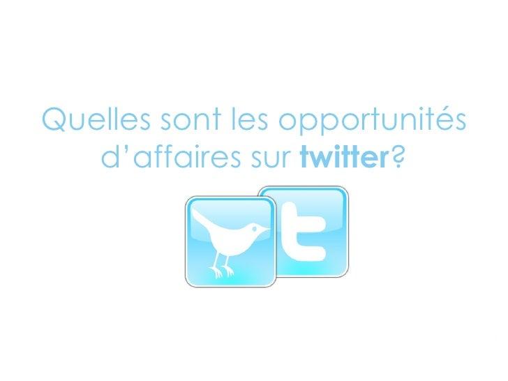 Quelles sont les opportunités d'affaires sur  twitter ?