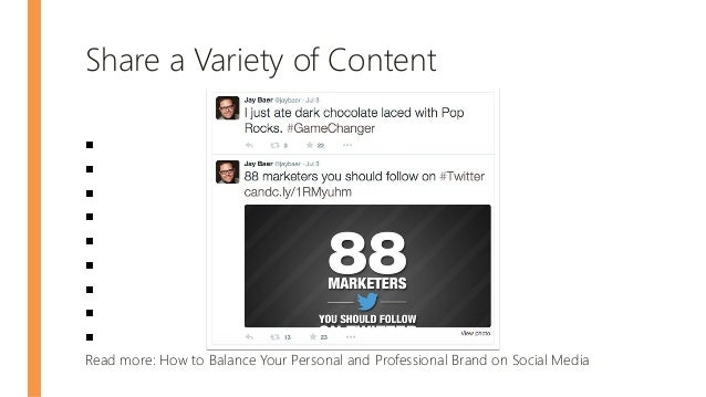 Share a Variety of Content ■ ■ ■ ■ ■ ■ ■ ■ ■ Read more: How to Balance Your Personal and Professional Brand on Social Media