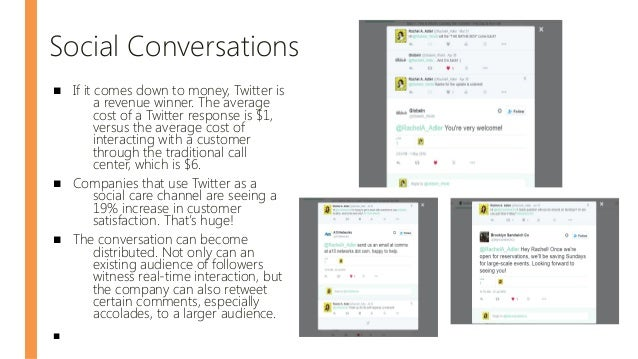 Social Conversations ■ If it comes down to money, Twitter is a revenue winner. The average cost of a Twitter response is $...