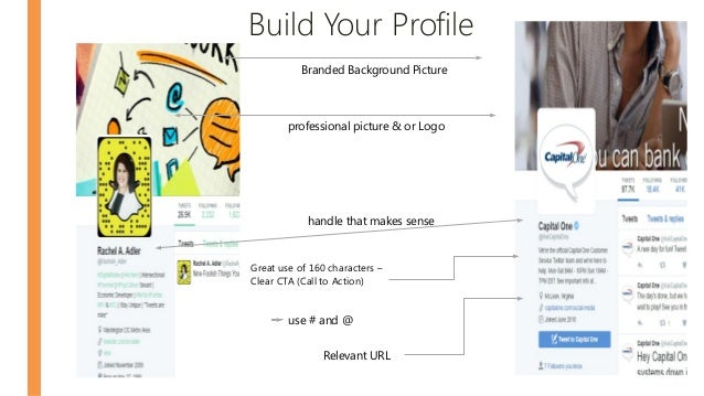 Build Your Profile use # and @ Great use of 160 characters – Clear CTA (Call to Action) professional picture & or Logo han...