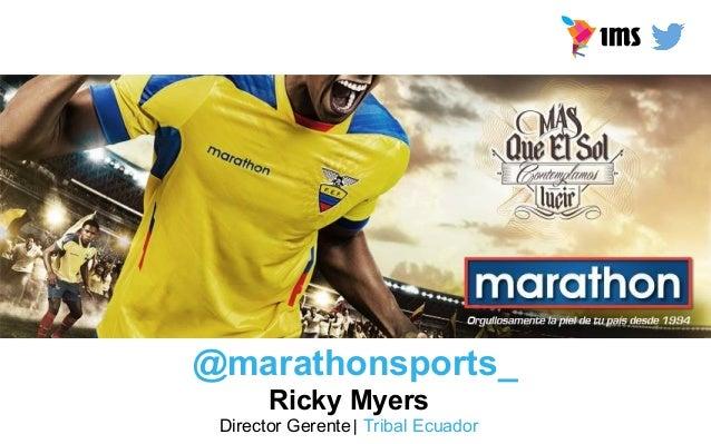 NUESTROS CLIENTES @marathonsports_ Ricky Myers Director Gerente| Tribal Ecuador