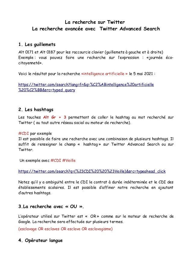 La recherche sur Twitter La recherche avancée avec Twitter Advanced Search 1. Les guillemets Alt 0171 et Alt 0187 pour les...