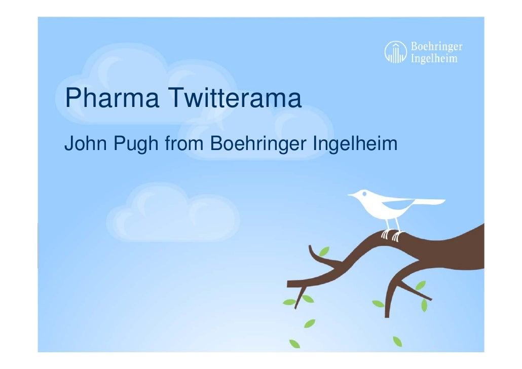 Pharma Twitterama John Pugh from Boehringer Ingelheim