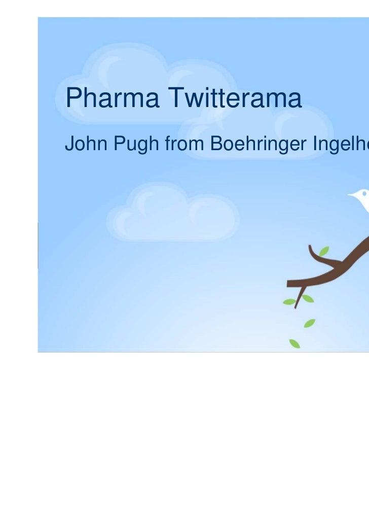 Pharma TwitteramaJohn Pugh from Boehringer Ingelheim
