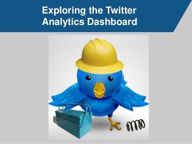 Exploring the Twitter  Analytics Dashboard