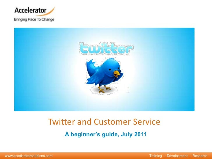 Twitter and Customer Service<br />A beginner's guide, July 2011<br />