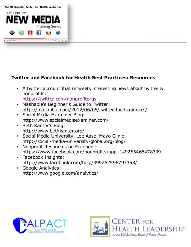 Twitter and Facebook for Health Best Practices: Resources  • A twitter account that retweets interesting news about twitte...