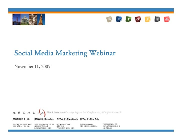 Social Media Marketing Webinar November 11, 2009                                        Think Innovation © 2009 Regalix In...