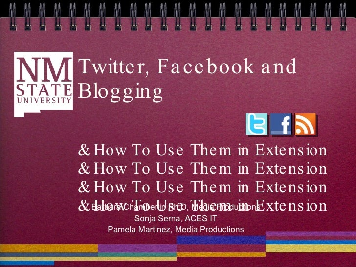 Twitter, Facebook and Blogging  & How To Use Them in Extension & How To Use Them in Extension & How To Use Them in Extensi...