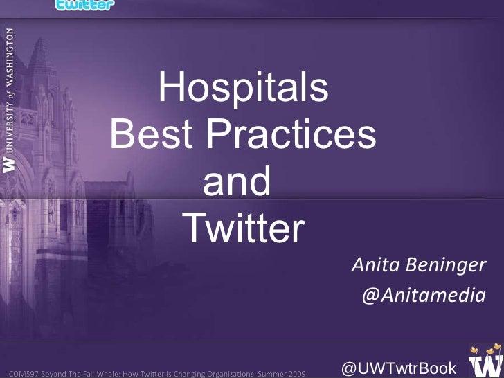 Hospitals Best Practices and  Twitter Anita Beninger @Anitamedia
