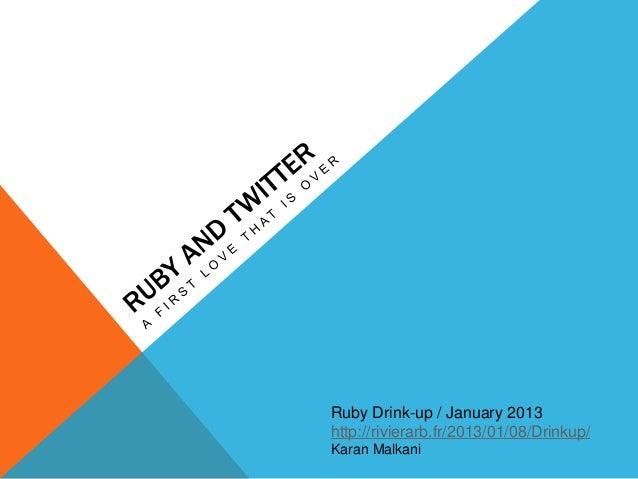 Ruby Drink-up / January 2013http://rivierarb.fr/2013/01/08/Drinkup/Karan Malkani