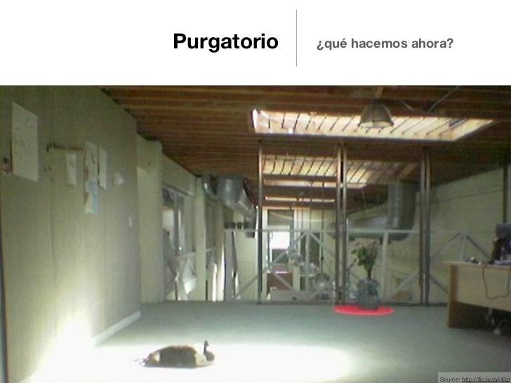 Purgatorio   ¿qué hacemos ahora?                              Source: http://flic.kr/p/H9zi