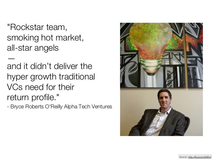 """""""Rockstar team,smoking hot market,all-star angels—and it didn't deliver thehyper growth traditionalVCs need for theirretur..."""