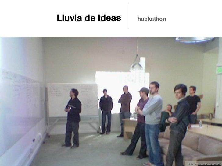 Lluvia de ideas   hackathon                              Source: http://flic.kr/p/a81AE