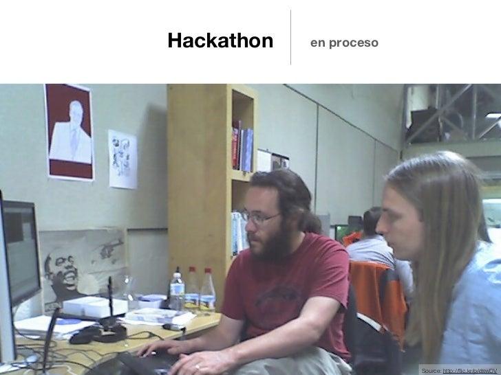 Hackathon   en proceso                         Source: http://flic.kr/p/dswDV