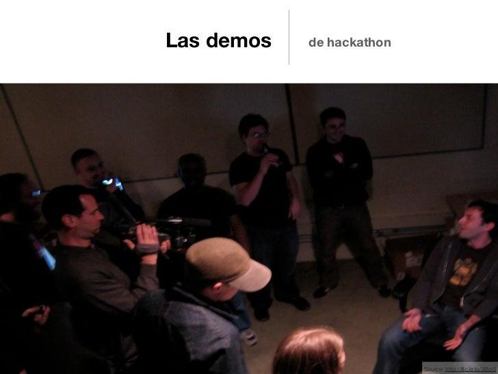 Las demos   de hackathon                           Source: http://flic.kr/p/9Bcr5