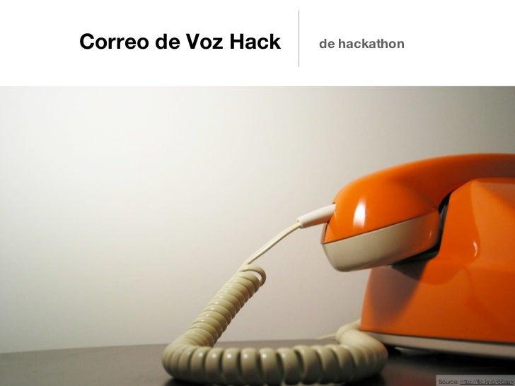 Correo de Voz Hack   de hackathon                                    Source: http://flic.kr/p/6Eaax