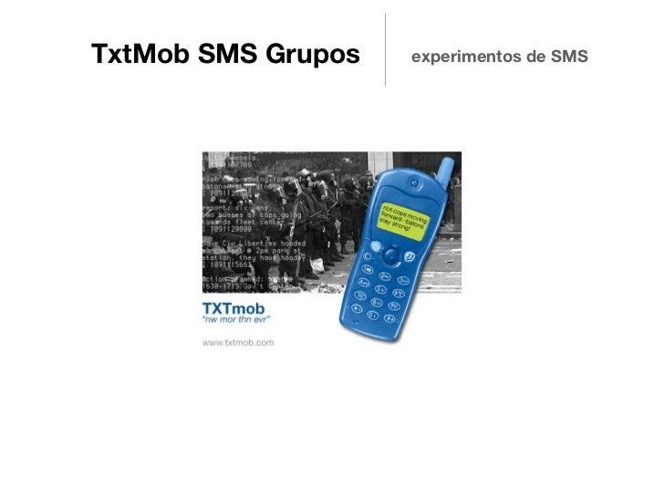 TxtMob SMS Grupos   experimentos de SMS