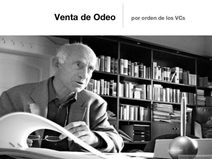 Venta de Odeo   por orden de los VCs                                 Source: http://flic.kr/p/dswDV