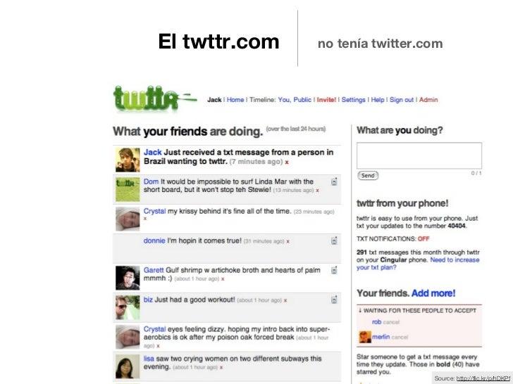 El twttr.com   no tenía twitter.com                                 Source: http://flic.kr/p/hDKPf