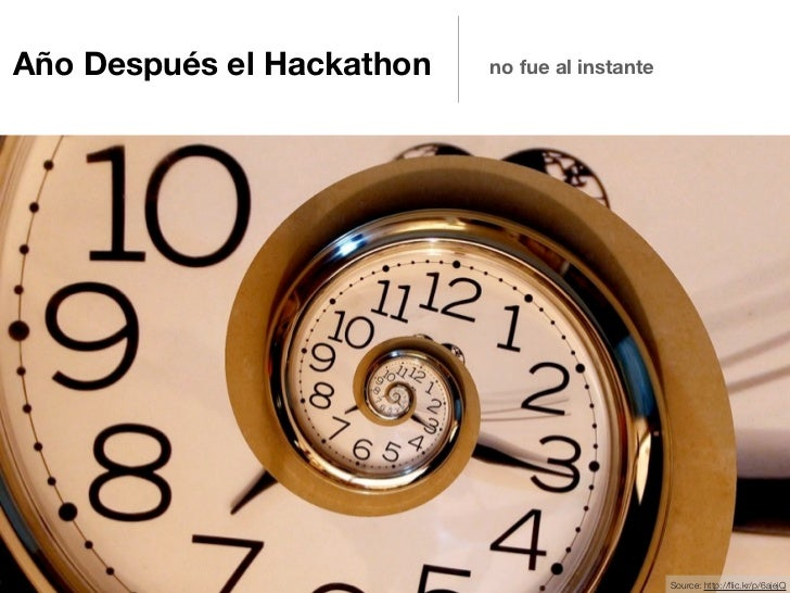 1 Año Después el Hackathon   no fue al instante                                                  Source: http://flic.kr/p/...
